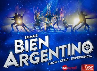 ¡BIEN ARGENTINO! SHOW + DINNER + EXPERIENCE